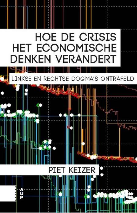 HOE DE CRISIS HET ECONOMISCHE DENKEN VERANDERT - Piet Keizer