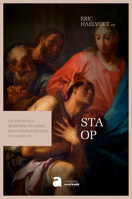 STA OP - Lectio devina - evangelie Marcus - E. Haelvoet