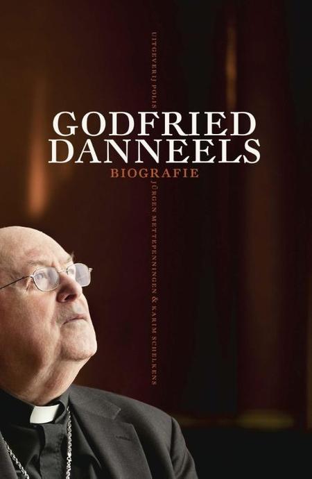 GODFRIED DANNEELS BIOGRAFIE - JÜRGEN METTEPENNINGEN - kARIM SCHELKENS