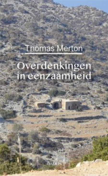 OVERDENKINGEN IN EENZAAMHEID - Thomas Merton