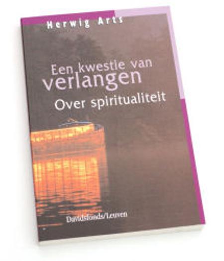 EEN KWESTIE VAN VERLANGEN - HERWIG ARTS