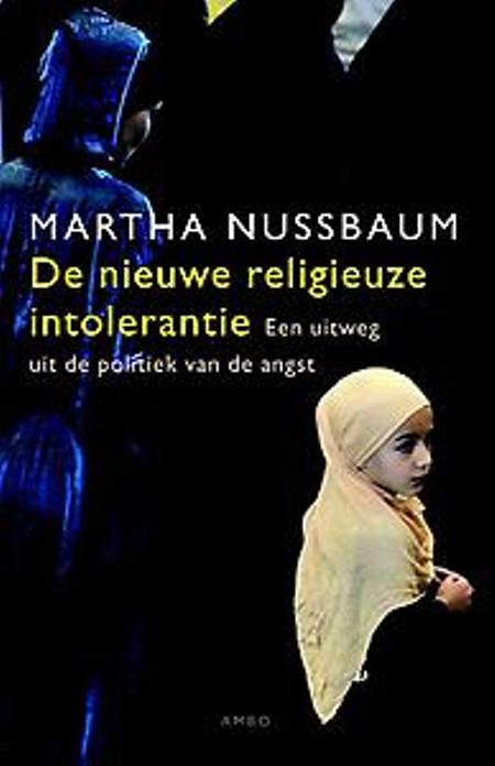 DE NIEUWE RELIGIEUZE INTOLERANTIE - Martha Nussbaum