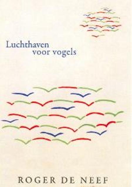 LUCHTHAVEN VOOR VOGELS - ROGER DE NEEF
