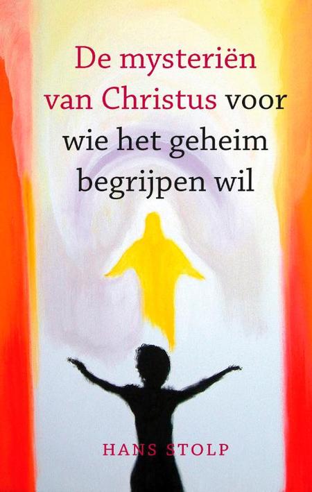 DE MYSTERIEN VAN CHRISTUS voor wie het geheim begrijpen wil - H. Stolp