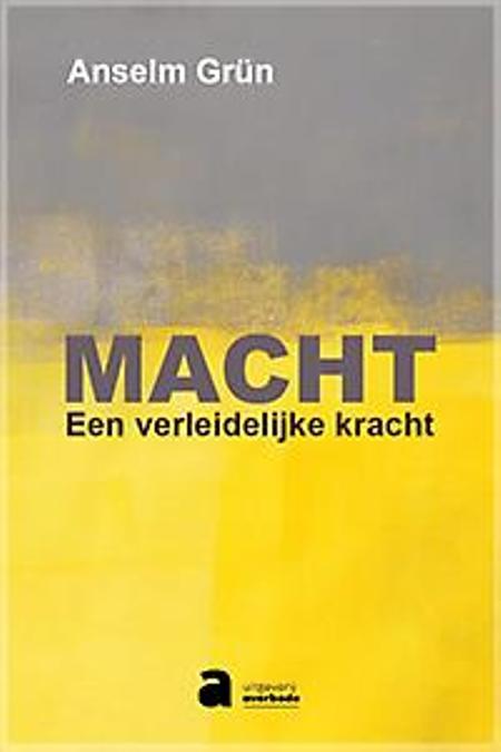 MACHT EEN VERLEIDELIJKE KRACHT - Anselm Grun