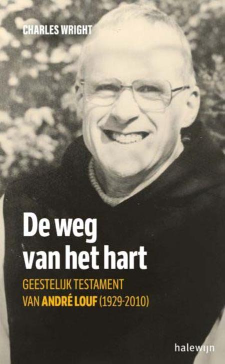 DE WEG VAN HET HART - geestelijk testament van A. Louf