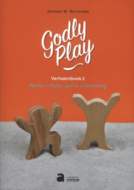 GODLY PLAY VERHALENBOEK 1 - bijbelse verhalen, spel en verwondering