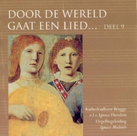 DOOR DE WERELD GAAT EEN LIED - DEEL 9