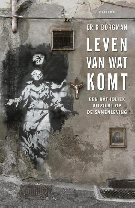 LEVEN VAN WAT KOMT - Erik Borgman