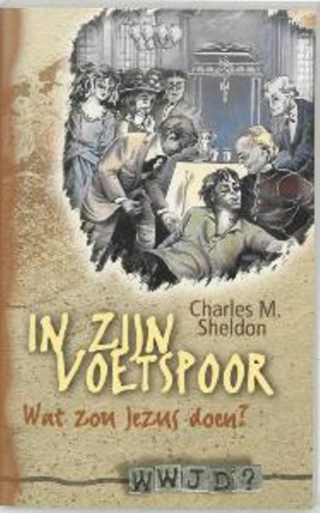 IN ZIJN VOETSPOOR - CHARLESVM. SHELDON