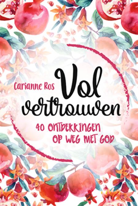 VOL VERTROUWEN - Ros C. - 40 ontdekkingen op weg met God
