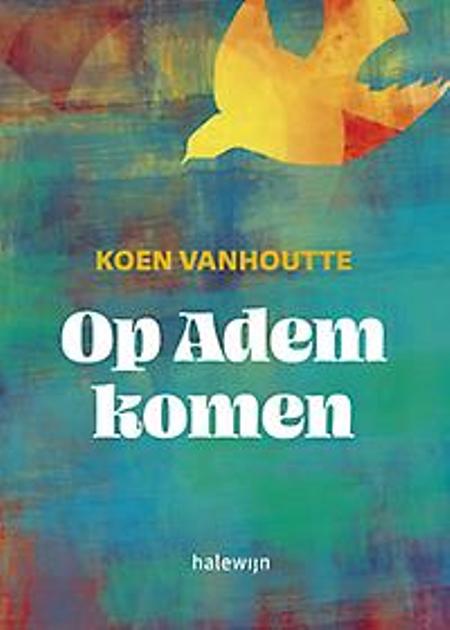 OP ADEM KOMEN - Koen Vanhoutte