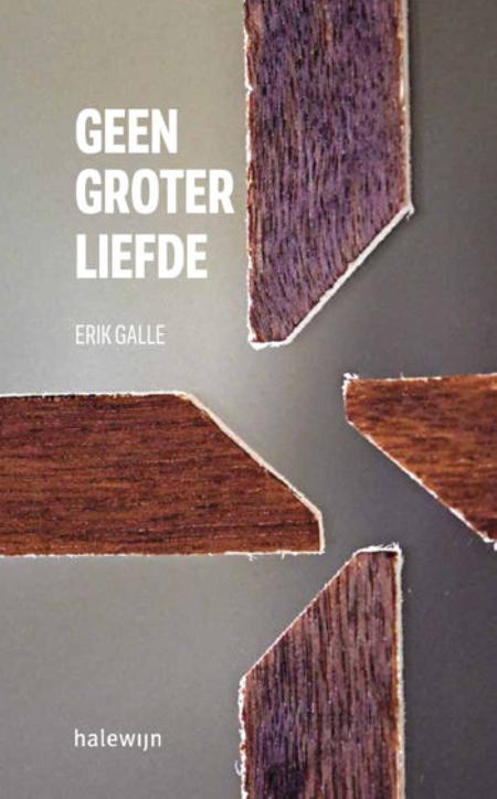 GEEN GROTER LIEFDE - Erik Galle