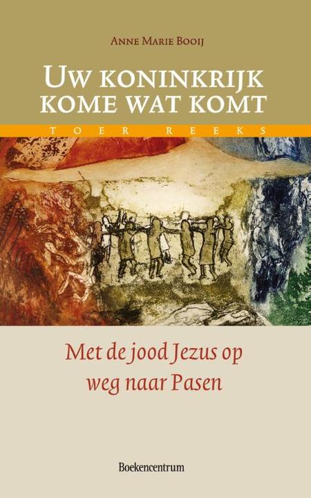 UW KONINKRIJK KOME WAT KOMT - met de jood Jezus op weg naar Pasen -  ANNE MARIE
