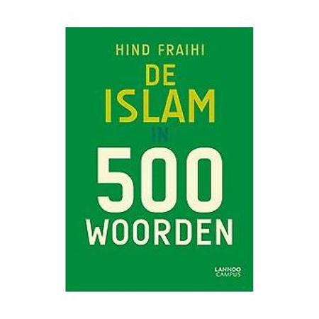 DE ISLAM IN 500 WOORDEN - Hind Fraihi