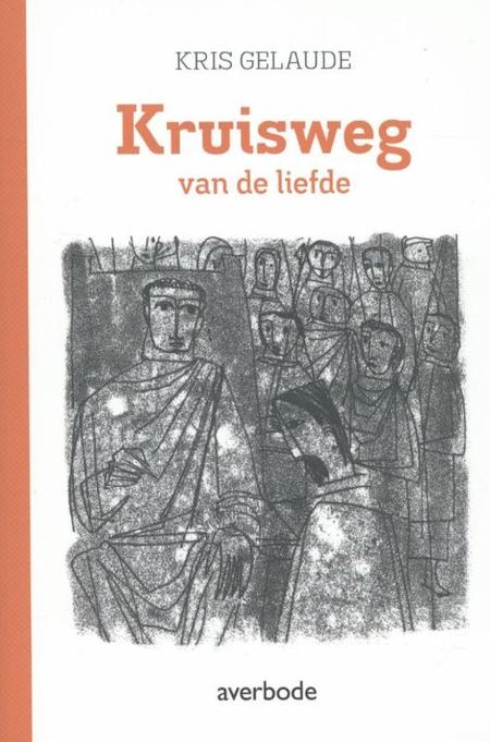 KRUISWEG VAN DE LIEFDE - KRIS GELAUDE - AVERBODE
