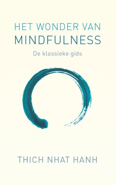 HET WONDER VAN MINDFULNESS - Thich Nhat Hanh