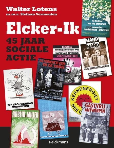 ELCKER - IK 45 JAAR SOCIALE ACTIE - WALTER LOTENS