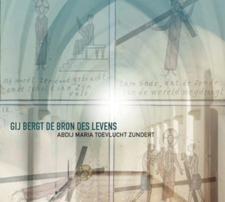GIJ BERGT DE BRON DES LEVENS - Abdij Maria Toevlucht - Zundert