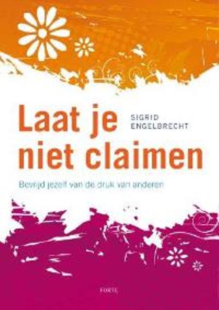 LAAT JE NIET CLAIMEN - Sigrid Engelbrecht