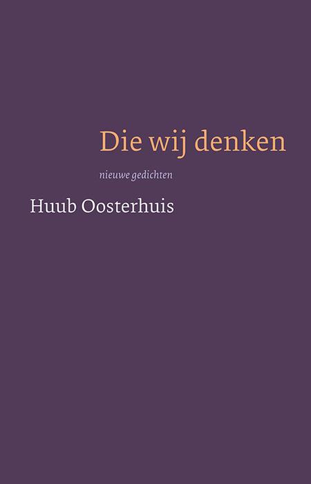 DIE WIJ DENKEN - HUUB OOSTERHUIS