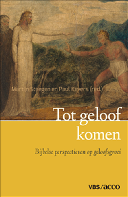 TOT GELOOF KOMEN - M. Steegen / Paul Kevers
