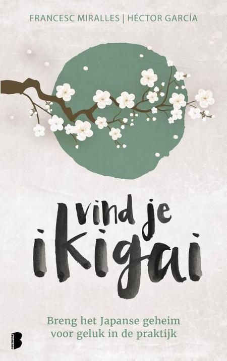 IK VIND JE IKIGAI - het Japanse geheim - F. Miralles / H. Garcia