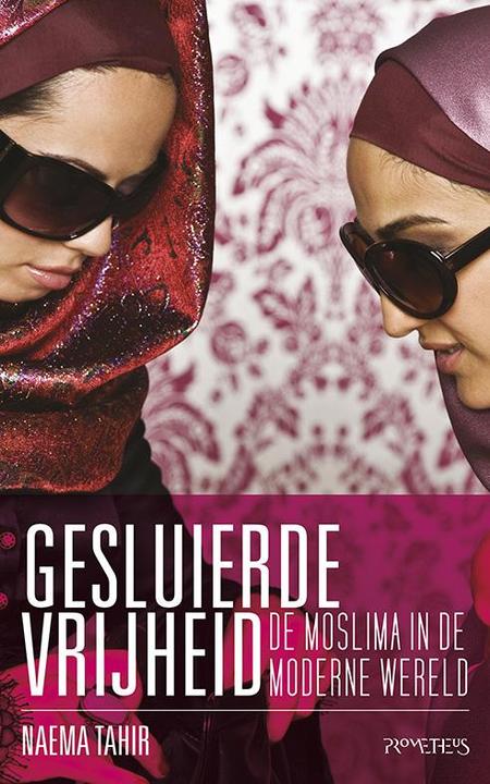 GESLUIERDE VRIJHEID - DE MOSLIMA IN DE MODERNE WERELD - MAEMA TAHIR