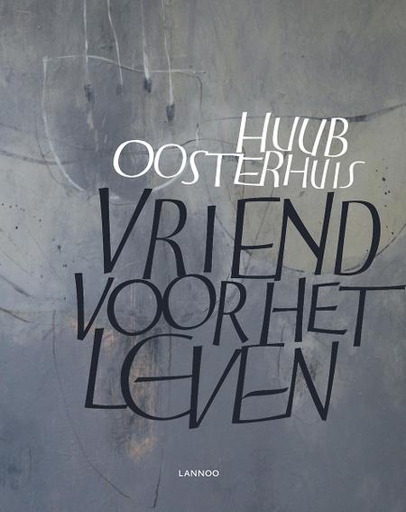 VRIEND VOOR HET LEVEN - H. OOSTERHUIS