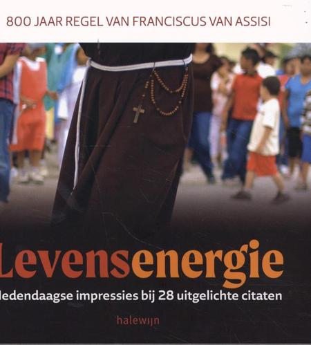 LEVENSENERGIE - 800 jaar regel van Franciscus van Assisi
