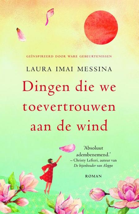 DINGEN DIE WE TOEVERTROUWEN AAN DE WIND - Laura Imai Messina
