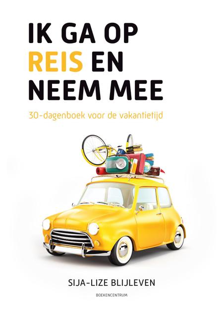 IK GA OP REIS EN NEEM MEE - 30-dagenboek voor de vakantietijd - Blijleven