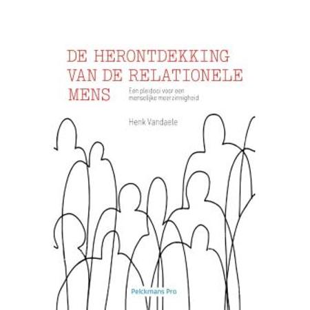DE HERONTDEKKING VAN DE RELATIONELE MENS - Henk Vandaele