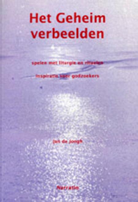 HET GEHEIM VERBEELDEN - JAN DE JONGH