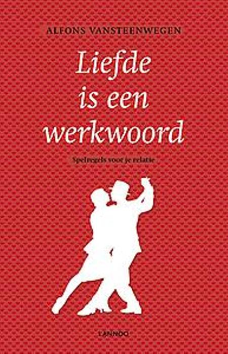 LIEFDE IS EEN WERKWOORD - Alfons van Steenwegen