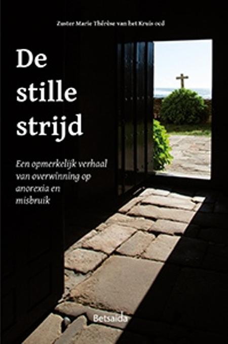 DE STILLE STRIJD - Zuster Marie Thérèse van het Kruis