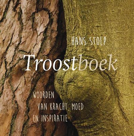 TROOSTBOEK - HAN STOLP - Woorden van kracht, moed en inspiratie