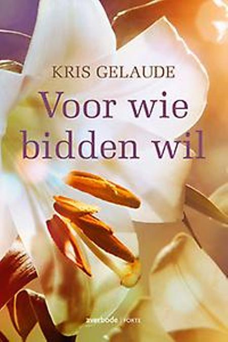 VOOR WIE BIDDEN WIL - KRIS GELAUDE