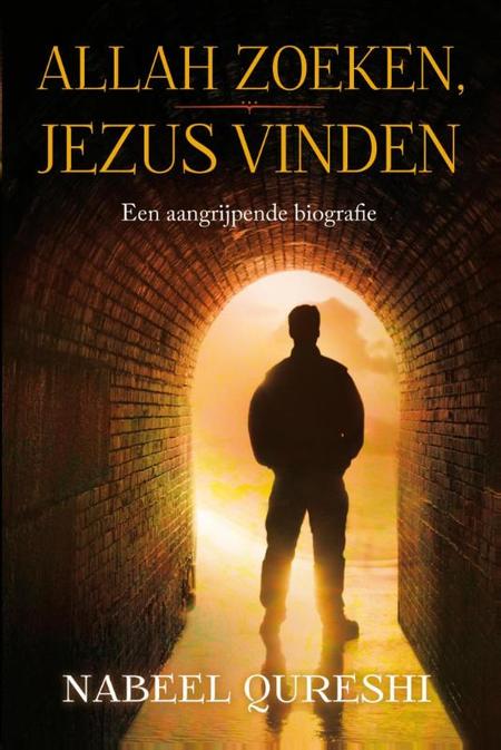 IK ZOCHT ALLAH EN VOND JEZUS - NABEEL QURESHI