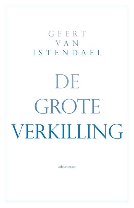 DE GROTE VERKILLING - GEERT VAN ISTENDAEL
