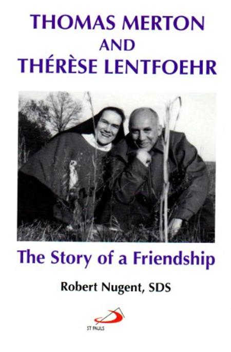 THOMAS MERTON AND THERESE LENTFOEHR