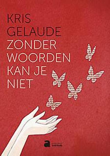 ZONDER WOORDEN KAN JE NIET - K. GELAUDE - Averbode