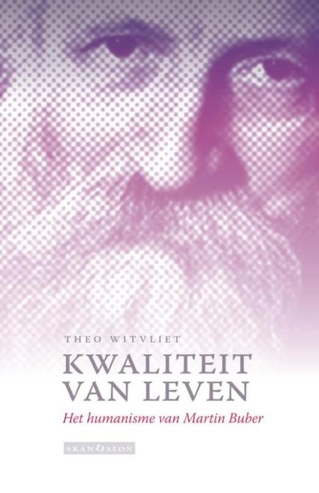 KWALITEIT VAN LEVEN - T. Witvliet - het humanisme van Martin Buber