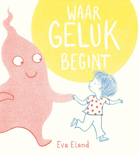 WAAR GELUK BEGINT - Eva Eland