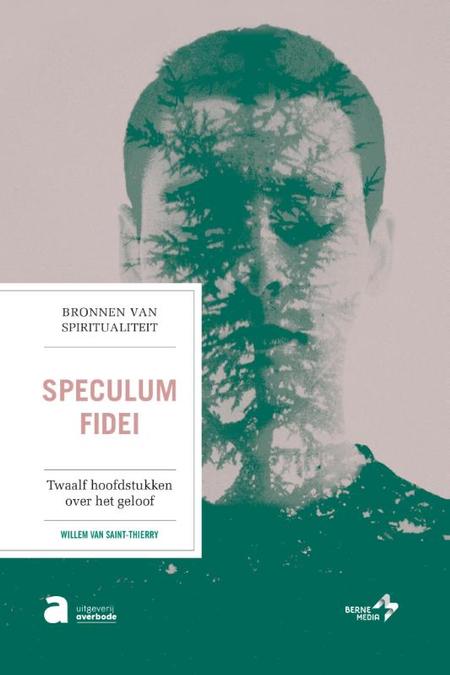 SPECULUM FIDEI - Willem van saint-Thierry
