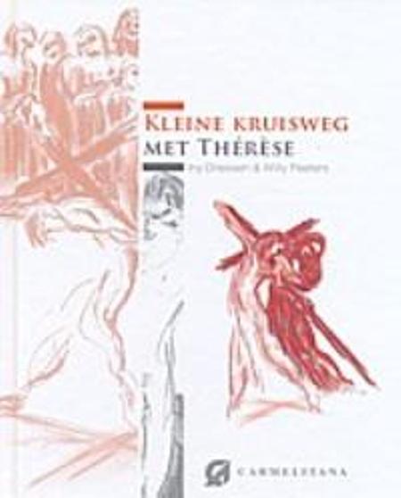 KLEINE KRUISWEG MET THERESE - INY DRIESSEN EN WILLY PEEETERS