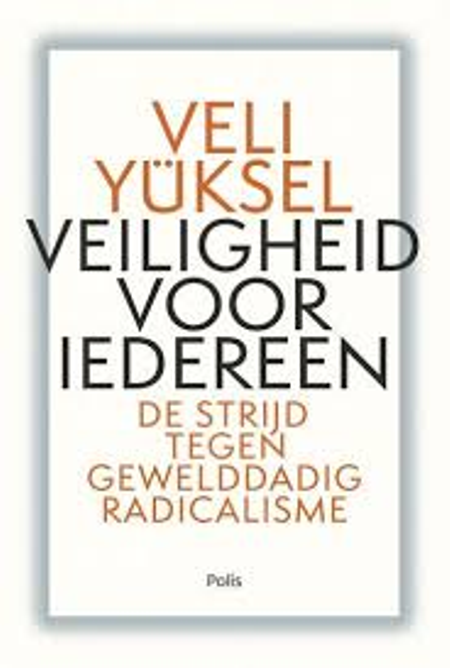 VEILIGHEID VOOR IEDEREEN - Veli Yûksel - de strijd tegen gewelddadig radicalisme