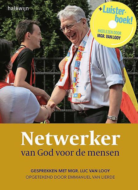 NETWERKER VAN GOD VOOR DE MENSEN + cd - Mgr . Van Looy