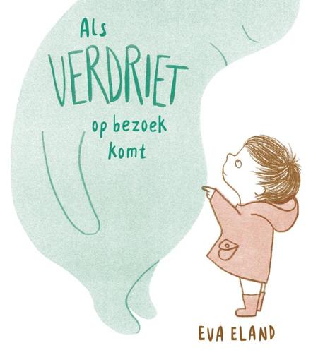ALS VERDRIET OP BEZOEK KOMT - Eva Eland