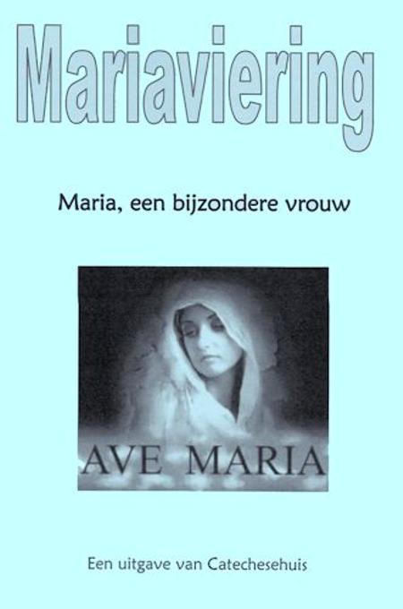 MARIA, EEN BIJZONDERE VROUW - Mariaviering